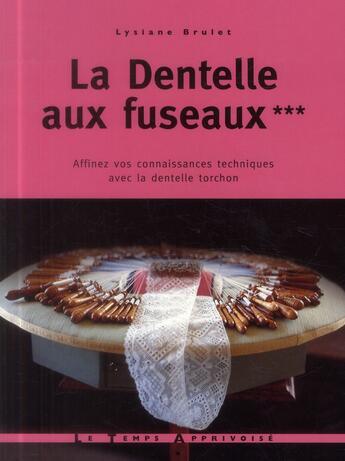 Couverture du livre « Dentelle aux fuseaux t.3 » de Lysiane Brulet aux éditions Le Temps Apprivoise
