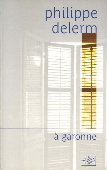 Couverture du livre « À Garonne » de Philippe Delerm aux éditions Nil