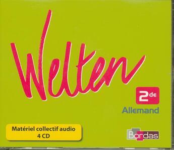 Couverture du livre « Welten ; Allemand ; 2nde ; Coffret 4 Cd Audio De La Classe (Edition 2006) » de Collectif aux éditions Bordas