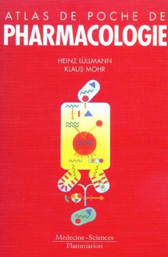 Couverture du livre « Atlas de poche de pharmacologie ; 3e edition » de Heinz Lullmann et Klaus Mohr aux éditions Medecine Sciences Publications