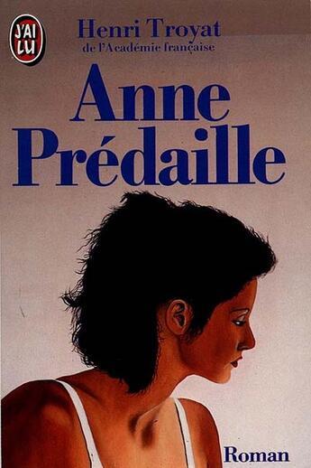 Couverture du livre « Anne Predaille *** » de Henri Troyat aux éditions J'ai Lu