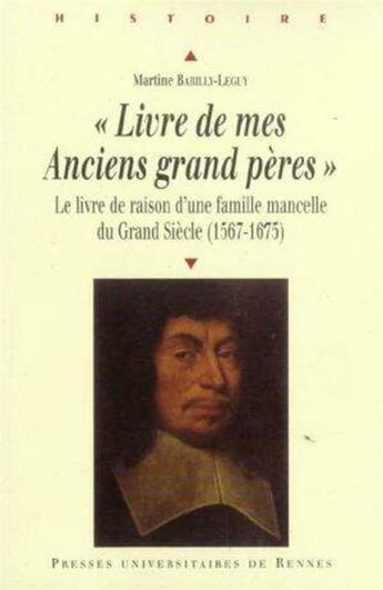 Couverture du livre « Livre de mes anciens grands peres » de Barilly-Leguy Martin aux éditions Pu De Rennes