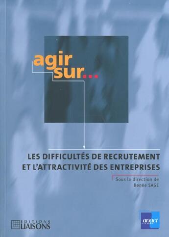 Couverture du livre « Agir sur les difficultes de recrutement » de R.Sage aux éditions Anact