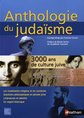 Couverture du livre « Anthologie du judaïsme ; 3000 ans de culture juive, les textes fondateurs de l'histoire » de Francine Cicurel aux éditions Nathan