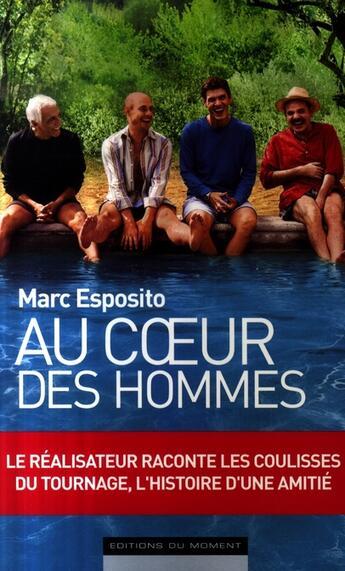 Couverture du livre « Au coeur des hommes » de Marc Esposito aux éditions Editions Du Moment