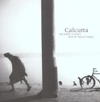 Couverture du livre « Calcutta » de Benoit Lange et Sunetra Gupta aux éditions Chene