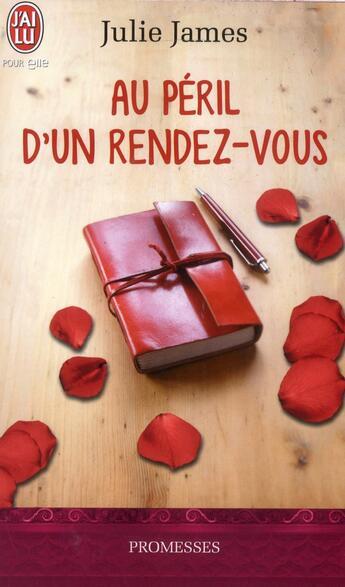 Couverture du livre « Au péril d'un rendez-vous » de Julie James aux éditions J'ai Lu