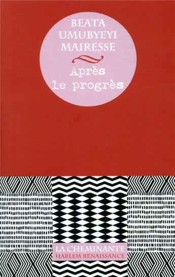 Couverture du livre « Après le progrès » de Beata Umubyeyi Mairesse aux éditions La Cheminante