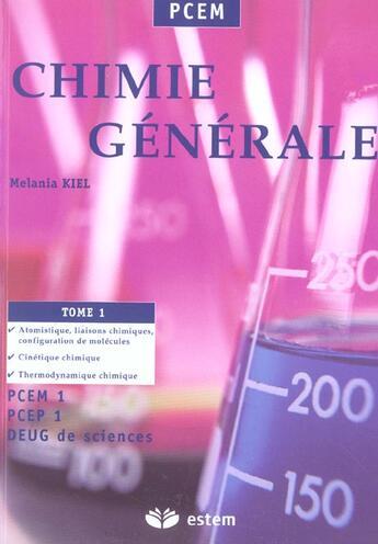 Couverture du livre « Chimie Generale Tome 1 Pcem » de Kiel aux éditions Estem