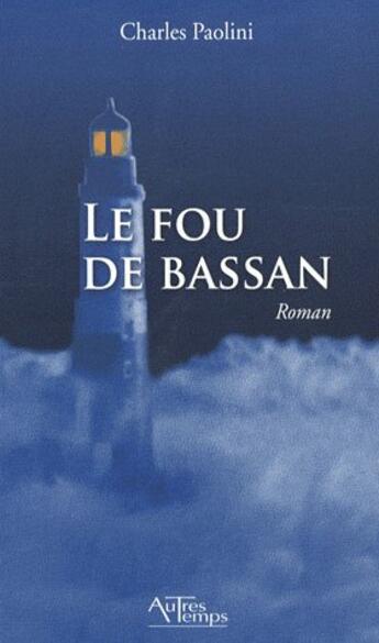 Couverture du livre « Le fou de Bassan » de Paolini aux éditions Autres Temps