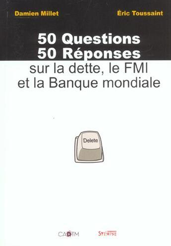 Couverture du livre « 50 Questions 50 Reponses Sur La Dette, Le Fmi » de Millet D aux éditions Syllepse