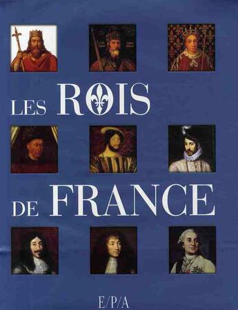 Couverture du livre « Les rois de France » de Collectif aux éditions Epa