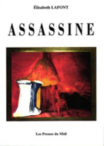 Couverture du livre « Assassine » de Elisabeth Lafont aux éditions Presses Du Midi