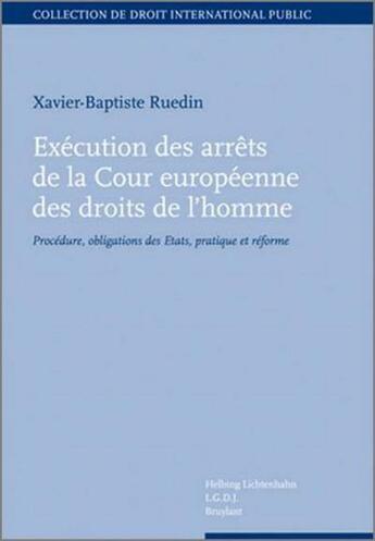 Couverture du livre « Exécution des arrêts de la Cour européenne des droits de l'homme » de Ruedin X.-B. aux éditions Helbing