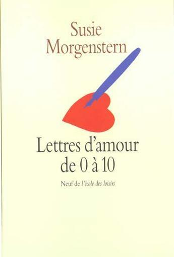 Couverture du livre « Lettres d'amour de 0 à 10 » de Susie Morgenstern aux éditions Ecole Des Loisirs