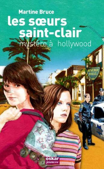 Couverture du livre « Les soeurs Saint-Clair ; mystère à Hollywood » de Martine Bruce aux éditions Oskar