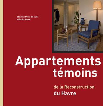 Couverture du livre « Appartements témoins de la reconstruction du Havre » de Elisabeth Chauvin aux éditions Point De Vues
