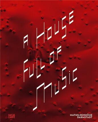 Couverture du livre « A house full of music » de Mathildenhohe aux éditions Hatje Cantz