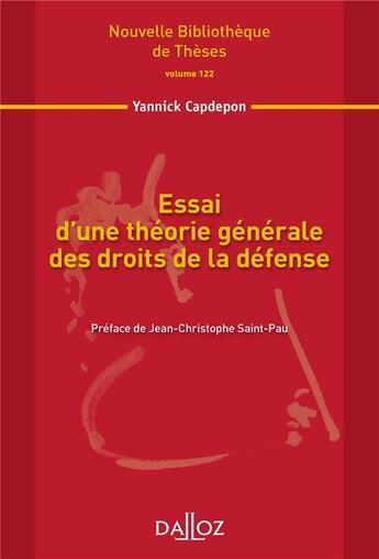 Couverture du livre « Essai d'une théorie générale des droits de la défense » de Yannick Capdepon aux éditions Dalloz