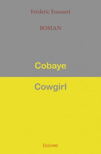 Couverture du livre « Cobaye-cowgirl » de Frederic Fossaert aux éditions Edilivre-aparis