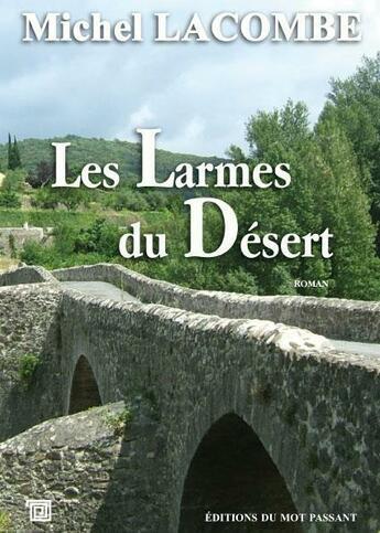 Couverture du livre « Les larmes du désert » de Michel Lacombe aux éditions Editions Du Mot Passant