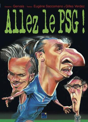 Couverture du livre « Allez le PSG ! » de Gilles Verdez et Eugene Saccomano et Gervais aux éditions Pat A Pan