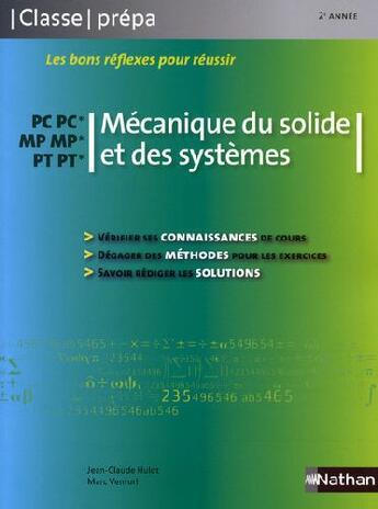 Couverture du livre « CLASSE PREPA ; mécanique du solide et des systèmes ; PC, PC*, MP, MP*, PT, PT* (édition 2009) » de Jean-Claude Hulot aux éditions Nathan