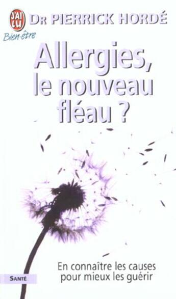 Couverture du livre « Allergies, Le Nouveau Fleau ? » de Pierrick Horde aux éditions J'ai Lu