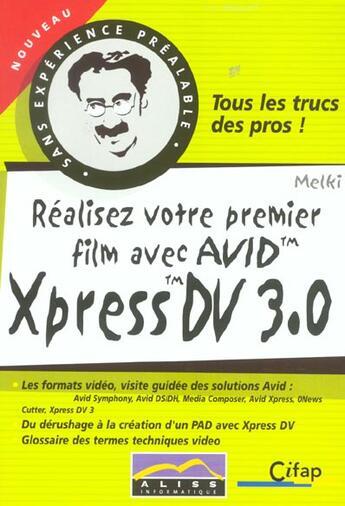 Couverture du livre « Aliss Realisez Votre 1er Film Avec Xpress Dv 3.0 » de Collectif aux éditions Aliss Multimedia