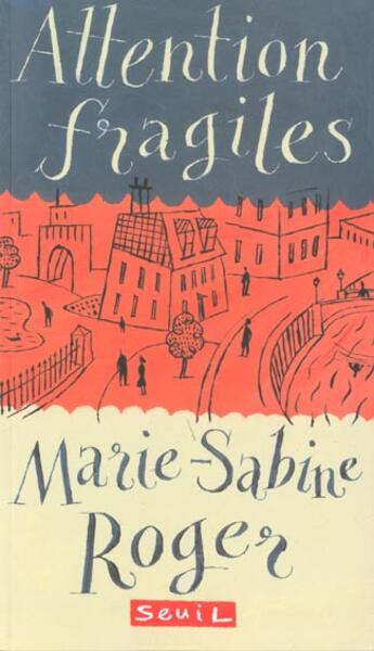 Couverture du livre « Attention Fragiles » de Marie-Sabine Roger aux éditions Seuil Jeunesse