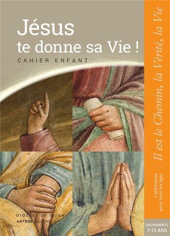 Couverture du livre « Jésus te donne sa vie ! ; préparation sacrement - cahier enfant » de Sdc Dijon aux éditions Seneve
