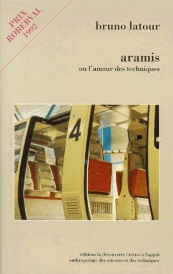 Couverture du livre « Aramis ou l'amour des techniques » de Bruno Latour aux éditions La Decouverte