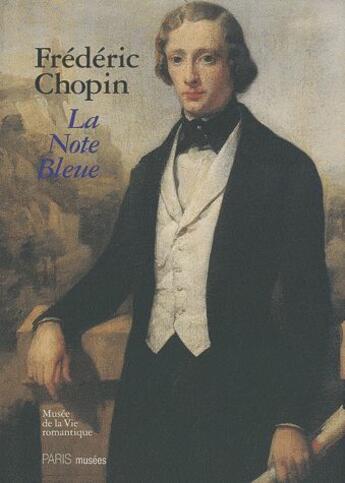 Couverture du livre « Frédéric Chopin ; la note bleue » de Collectif aux éditions Paris-musees