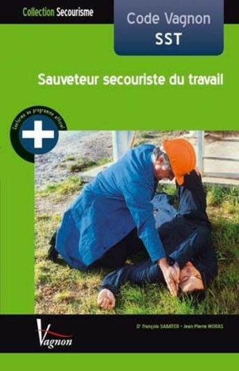 Couverture du livre « Code Vagnon Sst Sauveteur Secouriste Au Travail » de Collectif aux éditions Vagnon