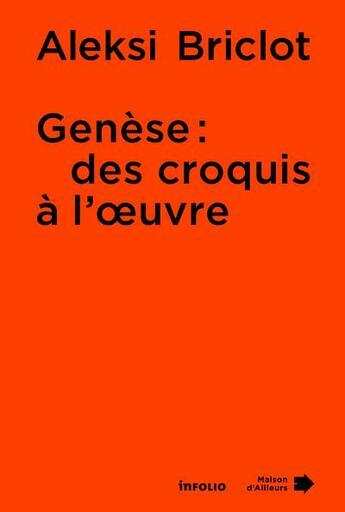 Couverture du livre « Aleksi Briclot ; genèse : des croquis à l'oeuvre » de Collectif aux éditions Infolio