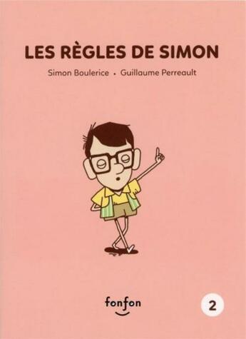 Couverture du livre « Simon et moi T.2 ; les règles de Simon » de Simon Boulerice et Guillaume Perreault aux éditions Fonfon