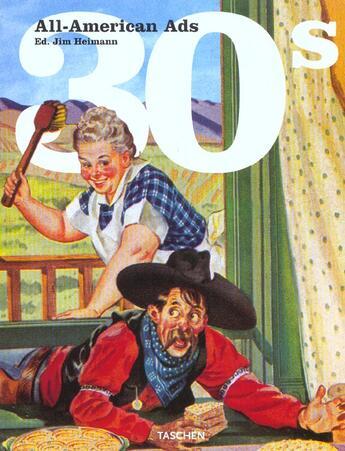 Couverture du livre « All american ads of the 30's » de Jim Heimann aux éditions Taschen