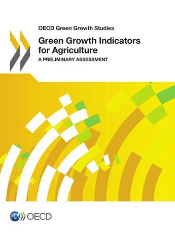 Couverture du livre « Green Growth Indicators for Agriculture » de Collective aux éditions Oecd