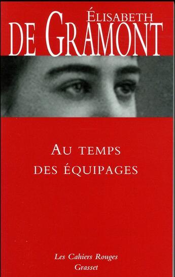 Couverture du livre « Au temps des équipages » de Elisabeth De Gramont aux éditions Grasset Et Fasquelle