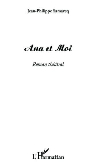 Couverture du livre « Ana et Moi » de Jean-Philippe Samarcq aux éditions Harmattan