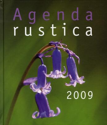 Couverture du livre « Agenda Rustica 2009 » de Michel Beauvais aux éditions Rustica