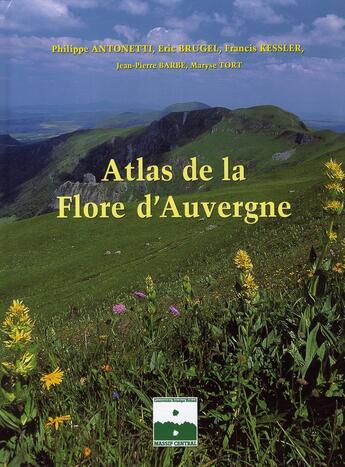 Couverture du livre « Atlas de la flore d'auvergne » de Philippe Antonetti aux éditions Biotope