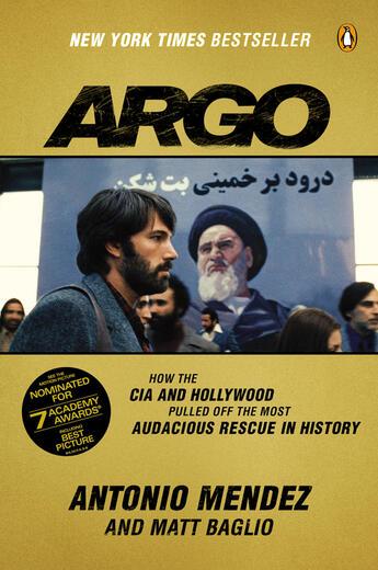 Couverture du livre « ARGO - HOW CIA HOLLYWOOD PULLED OFF MOST AUDACIOUS RESCUE IN HISTORY » de Antonio Mend Baglio aux éditions Adult Pbs