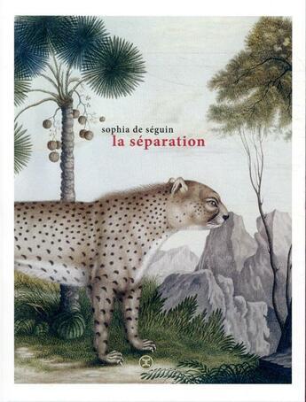 Couverture du livre « La séparation » de Sophia De Seguin aux éditions Le Tripode