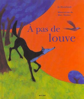 Couverture du livre « A pas de louve » de Marc Daniau aux éditions Milan