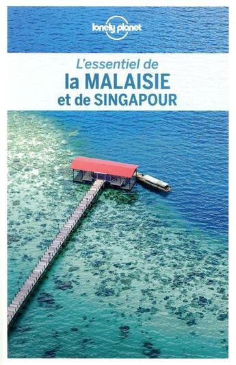 Couverture du livre « La Malaisie et de Singapour (2e édition) » de Collectif Lonely Planet aux éditions Lonely Planet France