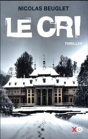 Couverture du livre « Le cri » de Nicolas Beuglet aux éditions Xo