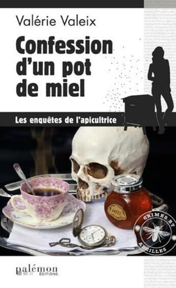 Couverture du livre « Confession d'un pot de miel » de Valerie Valeix aux éditions Palemon