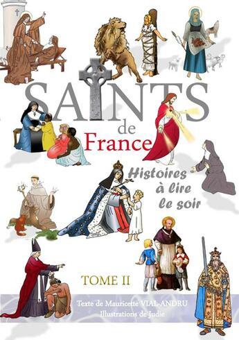 Couverture du livre « Saints de France t.2 » de Mauricette Vial-Andru aux éditions Saint Jude