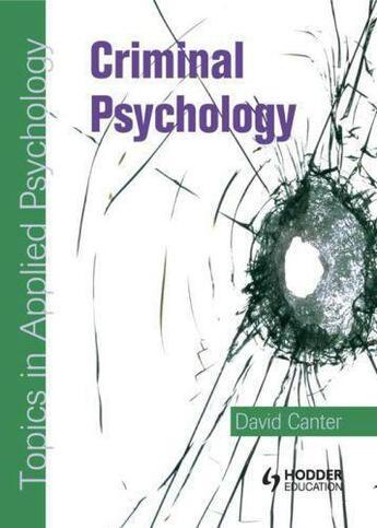 Couverture du livre « Criminal Psychology: Topics in Applied Psychology » de Canter David aux éditions Hodder Education Digital